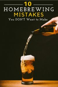 10 Homebrewing mistakes and how to avoid them