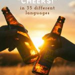 Drinking toasts around the world: How to say Cheers in 35 different languages