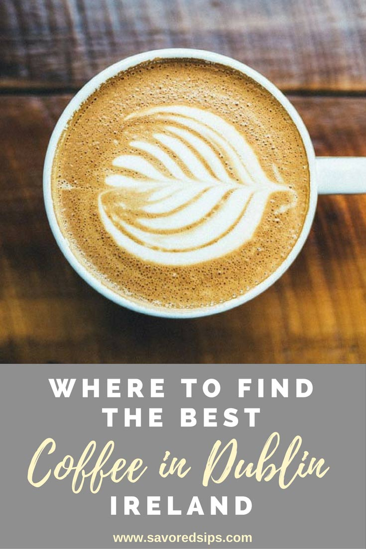 Where to find the best coffee in dublin savored sips for Where to buy sips