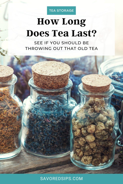 does tea last?